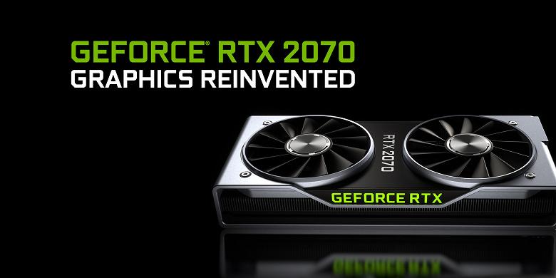 Видеокартам Nvidia GeForce RTX 2070 и RTX 2080 грозит дефицит, их стоимость может повыситься