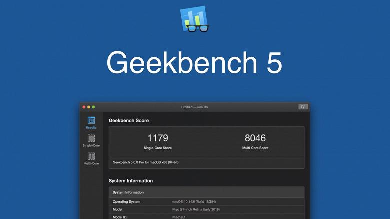 Новое мерило производительности. Представлен бенчмарк Geekbench 5 с поддержкой только 64-разрядных процессоров и операционных систем