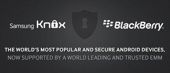 Фирменную систему защиты Samsung KNOX дополнит кроссплатформенная технология BlackBerry BES12