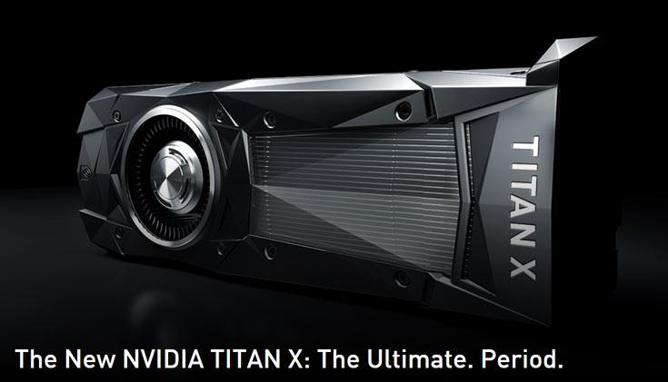 Продажи новой 3D-карты Nvidia GeForce GTX Titan X начнутся 2 августа по цене $1200